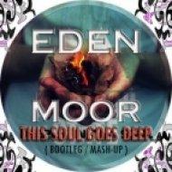 Anton VS Maribou  - This Soul Goes Deep  (Eden Moor Bootleg)