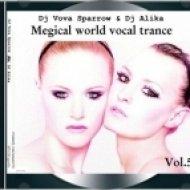 Dj Vova Sparrow & Dj Alika - Magical world of vocal trance.Vol 5 ()