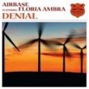Airbase feat. Floria Ambra - Denial  (Original Mix)