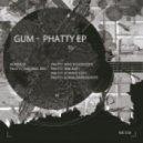 Gum - Phatty  (Max Fusion Edit)