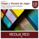 Vlegel & Vincent De Jager - The Coloured Glass  (Original Vincent De Jager Mix)