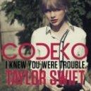 Taylor Swift - I Knew You Were Trouble  (Codeko Dubstep Remix)