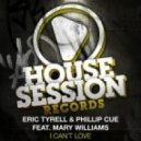 Eric Tyrell, Phillip Cue, Colmo - I Can\'t Love feat. Mary Williams  (Colmo Remix)