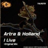 Artra & Holland - I Live  (Original Mix)