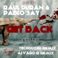 Raul Duran, Pablo Say - Get Back  (TecHouzer Remix)