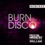 Felix Da Housecat feat. Will.I.Am - Burn The Disco  (Crazy Shakers Mash Up)