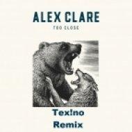Alex Clare - Too Close  (Tex!No Remix)