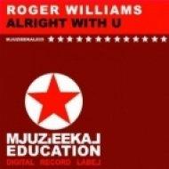 Roger Williams  - Allright With U  (Original Mix)