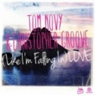 Tom Novy & Christopher Groove - (Like I\'m Falling In) Love  (Radio Mix)
