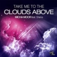 Micha Moor feat. Shena - Take Me to the Clouds Above  (Radio Edit)
