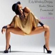 Edy Whiskey Deejay - Radio Show Promotional Mix  (March 2013)