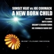 Sunset Heat, Joe Cormack - A New Born Child  (Joe Cormack Radio Edit)