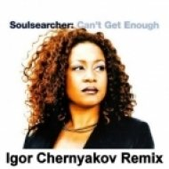 Soulsearcher - Can\'t Get Enough  (Igor Chernyakov Extended Remix)