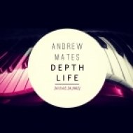 Andrew Mates - Depth Life Podcast [002] ()
