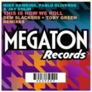 Mike Hawkins, Jay Colin, Pablo Oliveros - This Is How We Roll  (Dem Slackers Remix)