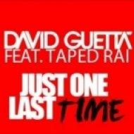 David Guetta ft. Taped Rai - Just One Last Time  (Tomy Montana & Johnnie Pappa & Jack Derek Bootleg)