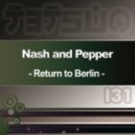 Nash & Pepper - Return To Berlin  ( Original Mix)