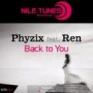 Phyzix feat. Ren - Back To You  (Original Mix)