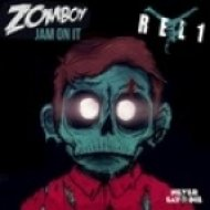 Zomboy - Jam On It  (REL1 Re-Mix)