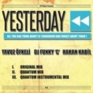 Hakan Kabil Feat. Dj Funky \'C\', Yavuz Oefkeli - Yesterday  (Original Mix)