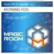 Ewan Rill & Casper - Morning Fog  (Original Mix)