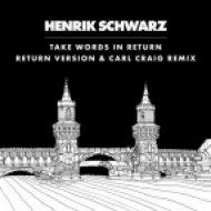 Henrik Schwarz - Take Words In Return  (C2 Vocal Remix)