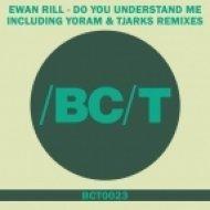 Ewan Rill - Do You Understand Me  (Original Mix)