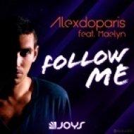 Alexdoparis ft Maelyn - Follow Me  (Tommy Love & Paulo Agulhari Remix)