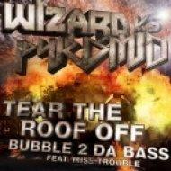 Pyramid, Wizard - Bubble 2 Da Bass feat. Miss Trouble  (Original Mix)