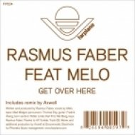 Rasmus Faber Feat. Melo - Get Over Here  (Axwell Remix Mode)