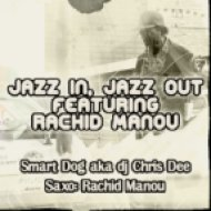 Smart Dog aka Dj Chris Dee feat Rachid Manou - Jazz In, Jazz Out ()