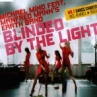 Michael Mind Project - Blinded By The Light  ()