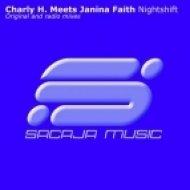 Charly H. Meets Janina Faith - Nightshift  (Original Mix)