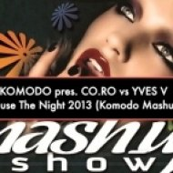 KOMODO pres. CO.RO vs YVES S. - Because The Night  (Komodo Mashup Mix)