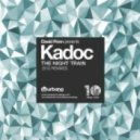 Kadoc - The Night Train  (Benny Royal Remix)