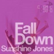 Sunshine Jones - Fall Down  (Nomad in the Dark Remix)