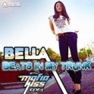 Bella - Beats In My Trunk  (Mafia Kiss Remix)