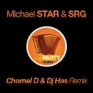 Michael STAR & SRG - Your Party Maker  (Chornel D & Dj Has Remix)