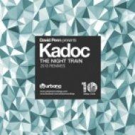 Kadoc - The Night Train  (Amo + Navas Rework)