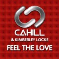 Cahill & Kimberley Locke - Feel The Love  (Cahill Extended Club Mix)