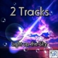 2 Tracks - Light Up The Sky  (Alari Jalkin Remix)