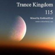 Robbie4Ever - Trance Kingdom 115 ()