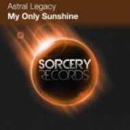 Astral Legacy - My Only Sunshine  (Ancient Mind Remix)