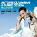 Antoine Clamaran, Mario Ochoa - Give Some Love Feat Lulu Hughes  (Arno Cost & Norman Doray Aka. Le Monde Remix)