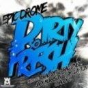 Dirty So Fresh - Epic Drome  (Original Mix)