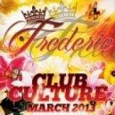 Frederie - Club Culture  (March 2013)