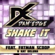 Dam\'Edge Ft. Kat Deluna & Fatman Scoop  - Shake It  (Edhim & Masterout Remix)