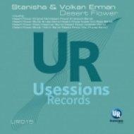 Stanisha & Volkan Erman - Desert Flower  (Leslie Von Dees Remix)