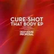 Cure - Shot - That Body  (Sasse Remix)