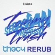 Sebastian Ingrosso & Tommy Trash - Reload  (Thec4 Rerub)